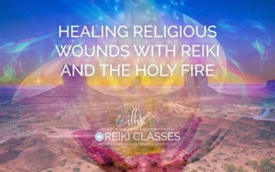 Healing Religious Wounds with Reiki and the Holy Fire