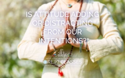 Is attitude adding or distracting from our intentions?