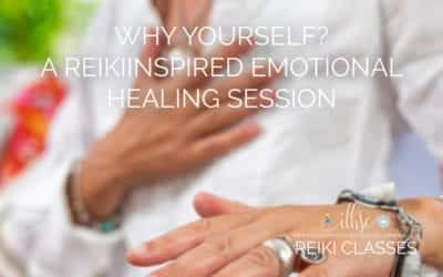 Why Yourself? a Reiki Inspired Emotional Healing Session